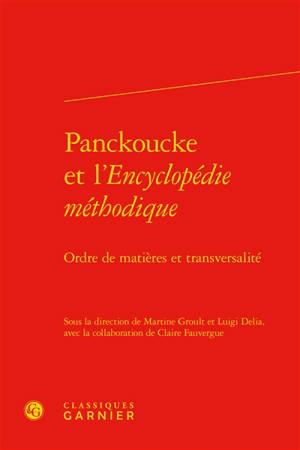 Panckoucke et l'Encyclopédie méthodique : ordre de matières et transversalité