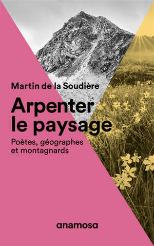 Arpenter le paysage : poètes, géographes et montagnards