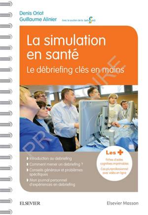 La simulation en santé : le débriefing clés en main