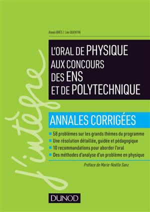 L'oral de physique aux concours des ENS et de Polytechnique : annales corrigées