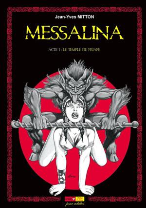 Messalina. Volume 1, Le temple de Priape
