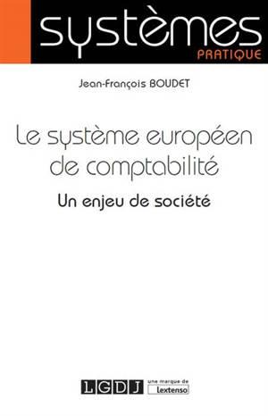 Le système européen de comptabilité : un enjeu de société