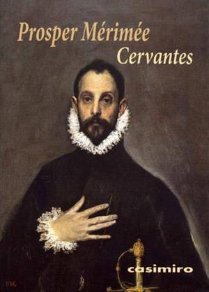 La vie et l'oeuvre de Cervantes