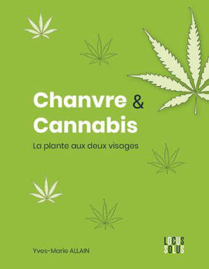 Chanvre & cannabis : la plante aux deux visages