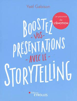 Boostez vos présentations avec le storytelling : le pouvoir de l'émotion