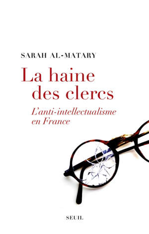 La haine des clercs : l'anti-intellectualisme en France