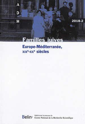 Annales de démographie historique. n° 2018-2, Familles juives : Europe-Méditerranée, XIXe-XXe siècles