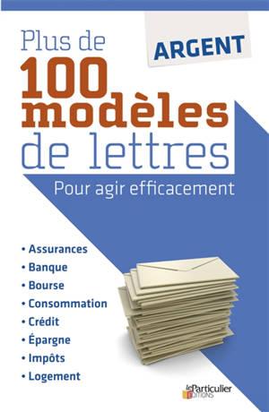 Argent : plus de 100 modèles de lettres pour agir efficacement