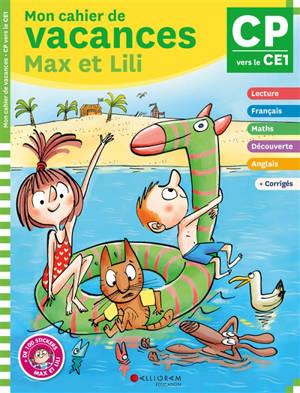 Mon cahier de vacances Max et Lili, CP, CE1, 6-7 ans : conforme aux programmes