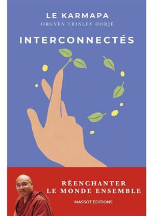 Interconnectés : réenchanter le monde ensemble