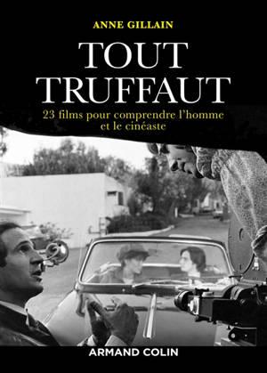 Tout Truffaut : 23 films pour comprendre l'homme et son cinéma