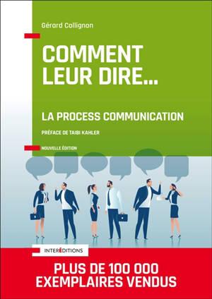 Comment leur dire... : la process communication