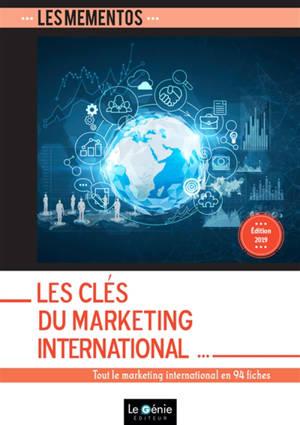 Les clés du marketing international : tout le marketing international en 94 fiches