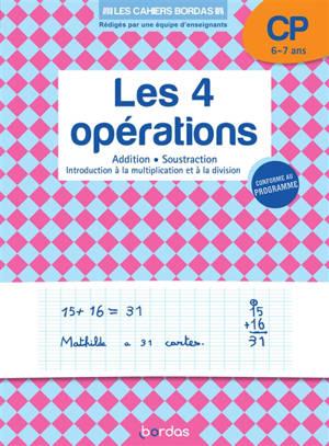 Les 4 opérations CP, 6-7 ans : addition, soustraction, introduction à la multiplication et à la division : nouveau programme 2018