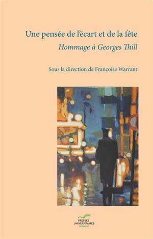 Une pensée de l'écart et de la fête : hommage à Georges Thill