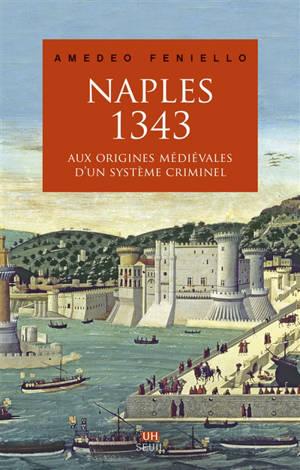 Naples, 1343 : aux origines médiévales d'un système criminel