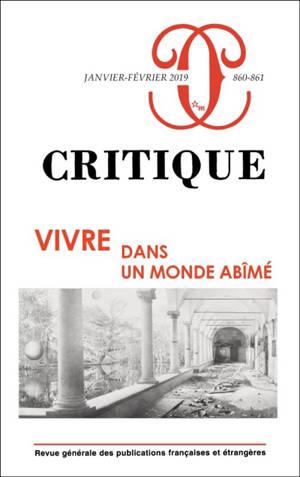 Critique. n° 860-861, Vivre dans un monde abîmé