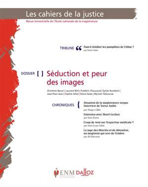 Cahiers de la justice (Les) - Revue de L'ENM. n° 1 (2019), Séduction et peur des images