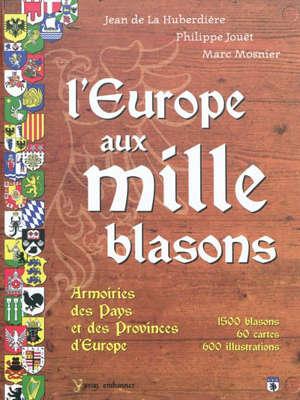 L'Europe aux mille blasons : armoiries des pays et des provinces d'Europe