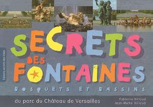 Secrets des fontaines : bosquets et bassins du parc du château de Versailles
