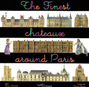 The finest châteaux around Paris