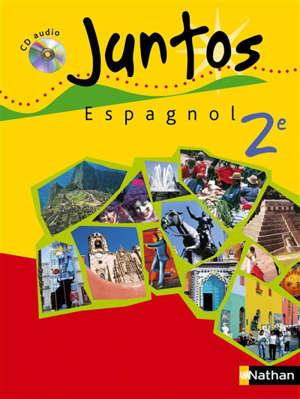 Juntos : espagnol 2e : livre de l'élève