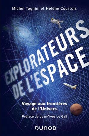 Explorateurs de l'espace : voyage aux frontières de l'Univers