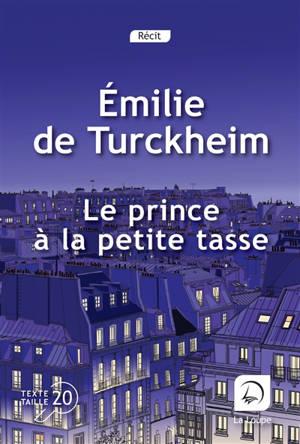 Le prince à la petite tasse : récit