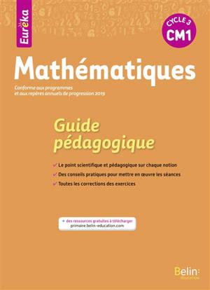Eurêka, mathématiques CM1, cycle 3 : guide pédagogique : conforme aux programmes et aux repères annuels de progression 2019