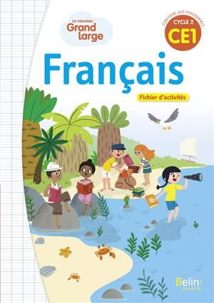 Le nouveau Grand large, français CE1, cycle 2 : fichier d'activités