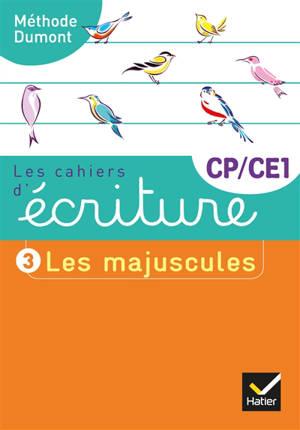 Les cahiers d'écriture CP, CE1. Volume 3, Les majuscules : méthode Dumont