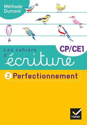 Les cahiers d'écriture CP, CE1. Volume 2, Perfectionnement