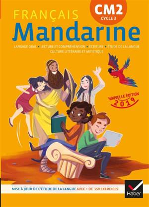 Mandarine, français CM2, cyle 3 : langage oral, lecture et compréhension, écriture, étude de la langue, culture littéraire et artistique