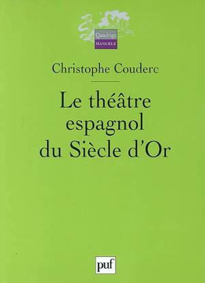 Le théâtre espagnol du Siècle d'Or (1580-1680)