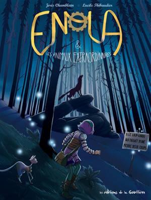 Enola & les animaux extraordinaires. Volume 5, Le loup-garou qui faisait d'une pierre deux coups