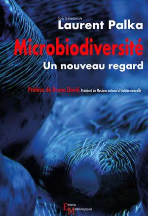 Microbiodiversité : un nouveau regard