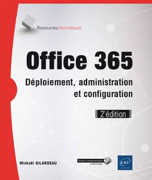 Office 365 : déploiement, administration et configuration