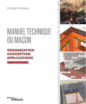 Manuel technique du maçon. Volume 2, Organisation, conception, applications