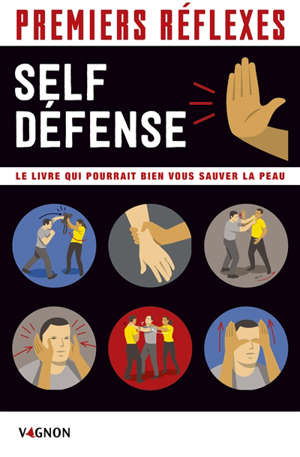 Premiers réflexes : self-défense