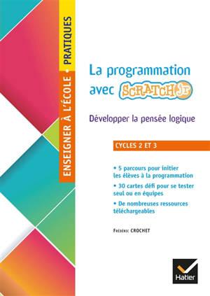 La programmation avec Scratch Jr : développer la pensée logique : cycles 2 et 3