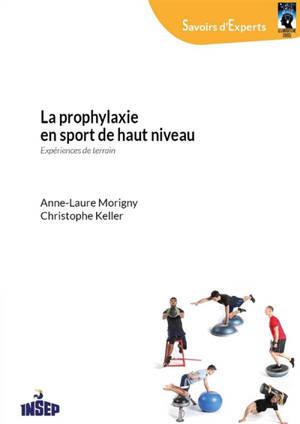 La prophylaxie en sport de haut niveau : expériences de terrain