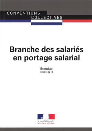 Branche des salariés en portage salarial : convention collective nationale du 22 mars 2017 (étendue par arrêté du 28 avril 2017) : IDCC 3219