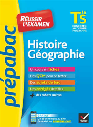 Histoire géographie, terminale S : réussir l'examen : conforme au dernier programme