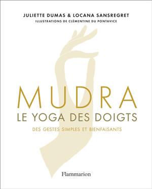 Mudra, le yoga des doigts : des gestes simples et bienfaisants
