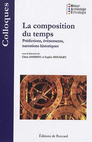 La composition du temps : prédictions, événements, narrations historiques