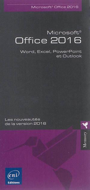 Microsoft Office 2016 : Word, Excel, PowerPoint et Outlook : les nouveautés de la version 2016