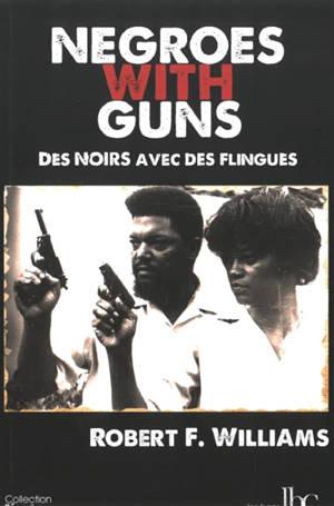 Negroes with guns = Des Noirs avec des flingues
