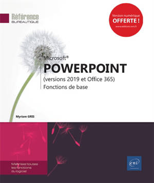 Microsoft PowerPoint (versions 2019 et Office 365) : fonctions de base