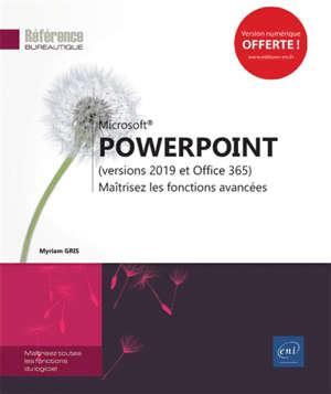 Microsoft PowerPoint (versions 2019 et Office 365) : maîtrisez les fonctions avancées