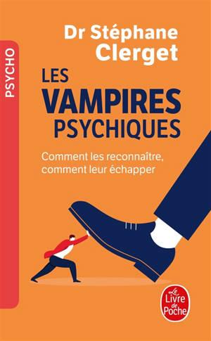 Les vampires psychiques : comment les reconnaître, comment leur échapper